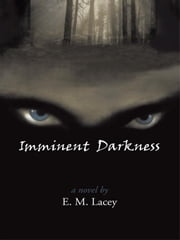 Imminent Darkness ebook by Lacey, E. M.