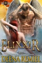 Elixxir ebook by Deena Remiel