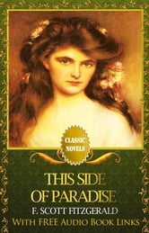 THIS SIDE OF PARADISE Classic Novels: New Illustrated [Free Audio Links] ebook by F. Scott Fitzgerald