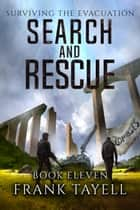 Surviving the Evacuation, Book 11: Search and Rescue ebook by Frank Tayell