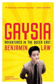 Gaysia - Adventures in the Queer East ebook by Benjamin Law
