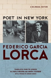 Poet in New York - A Bilingual Edition ebook by Frederico García Lorca,Edward Hirsch