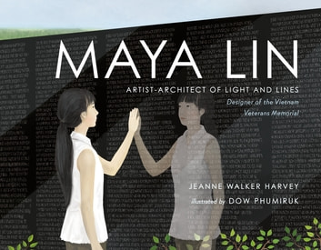 Maya Lin - Artist-Architect of Light and Lines ebook by Jeanne Walker Harvey