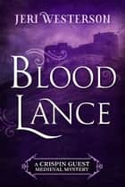 Blood Lance ebook by Jeri Westerson