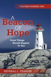 A Beacon of Hope ebook by Reveral L. Yeargin