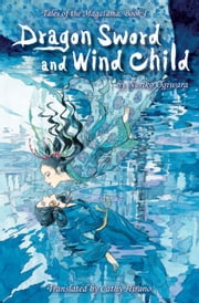 Dragon Sword and Wind Child ebook by Noriko  Ogiwara,Miho Satake