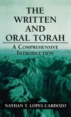 The Written and Oral Torah ebook by Nathan T. Lopes Cardozo