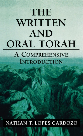 The Written and Oral Torah - A Comprehensive Introduction ebook by Nathan T. Lopes Cardozo