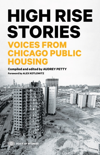High Rise Stories - Voices from Chicago Public Housing ebook by