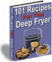 101 Recipes for the Deep Fryer ebook by Sven Hyltén-Cavallius