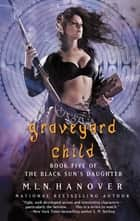 Graveyard Child ebook by M.L.N. Hanover