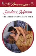 The Sheikh's Convenient Bride ebook by Sandra Marton