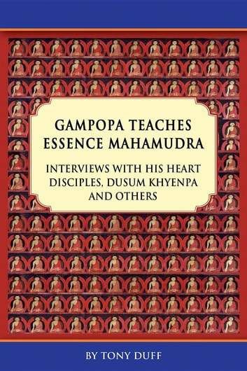 Gampopa Teaches Essence Mahamudra Volume I ebook by Tony Duff