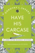 Have His Carcase - The best murder mystery series you'll read in 2020 ebook by Dorothy L Sayers