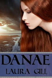 Danae ebook by Laura Gill