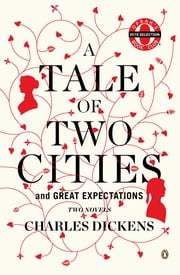 A Tale of Two Cities and Great Expectations (Oprah's Book Club) - Two Novels ebook by Charles Dickens