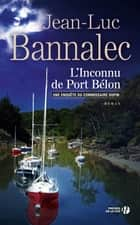 L'inconnu de Port Bélon ebook by Jean-Luc BANNALEC