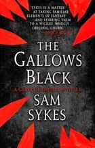 The Gallows Black ebook by Sam Sykes