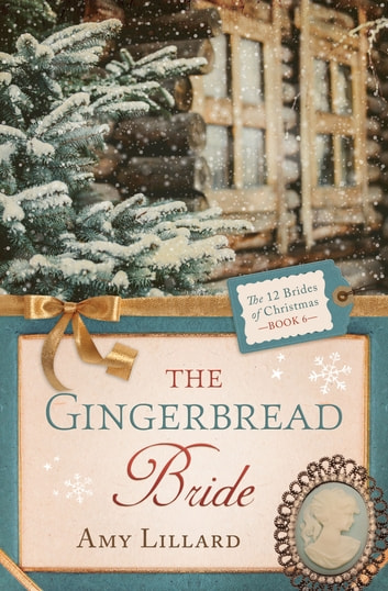The Gingerbread Bride ebook by Amy Lillard