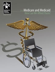 Medicare and Medicaid: How Can We Afford Them? ebook by Casey, Maura