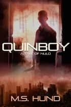 Quinboy - A Tale of NuLo ebook by M.S. Hund