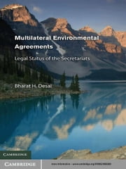 Multilateral Environmental Agreements - Legal Status of the Secretariats ebook by Bharat H. Desai