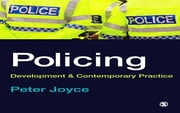 Policing - Development and Contemporary Practice ebook by Dr Peter Joyce