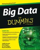 Big Data For Dummies ebook by Alan Nugent,Fern Halper,Marcia Kaufman,Judith Hurwitz