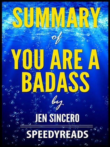 Summary of You Are a Badass by Jen Sincero ebook by SpeedyReads