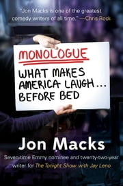 Monologue - What Makes America Laugh Before Bed ebook by Jon Macks