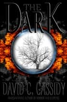The Dark ebook by David C. Cassidy