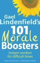 Gael Lindenfield's 101 Morale Boosters ebook by Gael Lindenfield