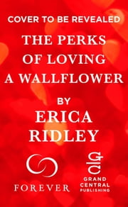 The Perks of Loving a Wallflower ebook by Erica Ridley