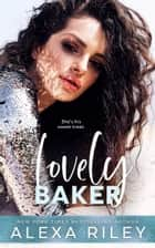 Lovely Baker ebook by Alexa Riley