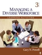 Managing a Diverse Workforce ebook by Gary N. Powell