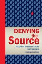 Denying the Source ebook by Merrell-Ann Phare