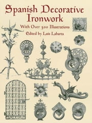 Spanish Decorative Ironwork ebook by Luis Labarta