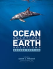 Ocean Solutions, Earth Solutions ebook by Dawn J. Wright