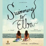 Swimming to Elba - A Novel audiobook by Silvia Avallone