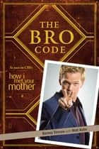 The Bro Code ebook by Barney Stinson, Matt Kuhn