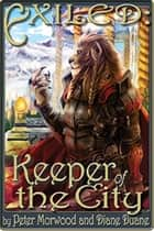 EXILED: Keeper of the City ebook by Diane Duane, Peter Morwood