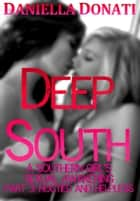 Deep South: A Southern Girl's Sexual Awakening - Part 3: Hogtied and Helpless ebook by Daniella Donati
