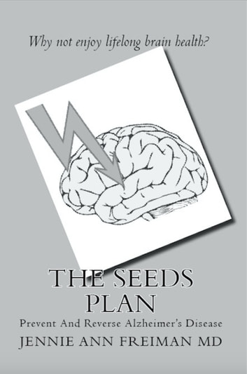 The SEEDS Plan - Prevent And Reverse Alzheimer's Disesase ebook by Jennie Ann Freiman MD