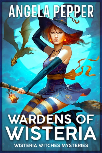 Wardens of Wisteria ebook by Angela Pepper