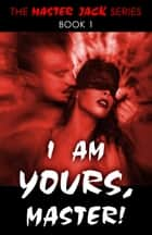 I Am Yours, Master! ebook by David Jewell