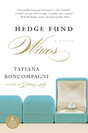 Hedge Fund Wives ebook by Tatiana Boncompagni