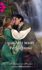 Perfide trame ebook by Margaret Moore