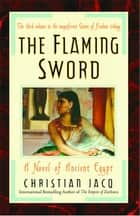 The Flaming Sword ebook by Christian Jacq