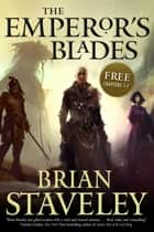 The Emperor's Blades: Chapters-1-7 ebook by Brian Staveley