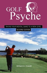Golf Psyche - Second Edition ebook by Howatt, William, A.